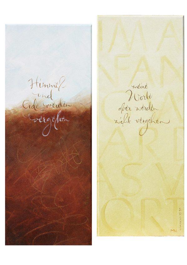 Merle Neumann malt Schriftbilder – Bildmotiv: Himmel und Erde werden vergehen, meine Worte aber werden nicht vergehen. Markusevangelium 13,31
