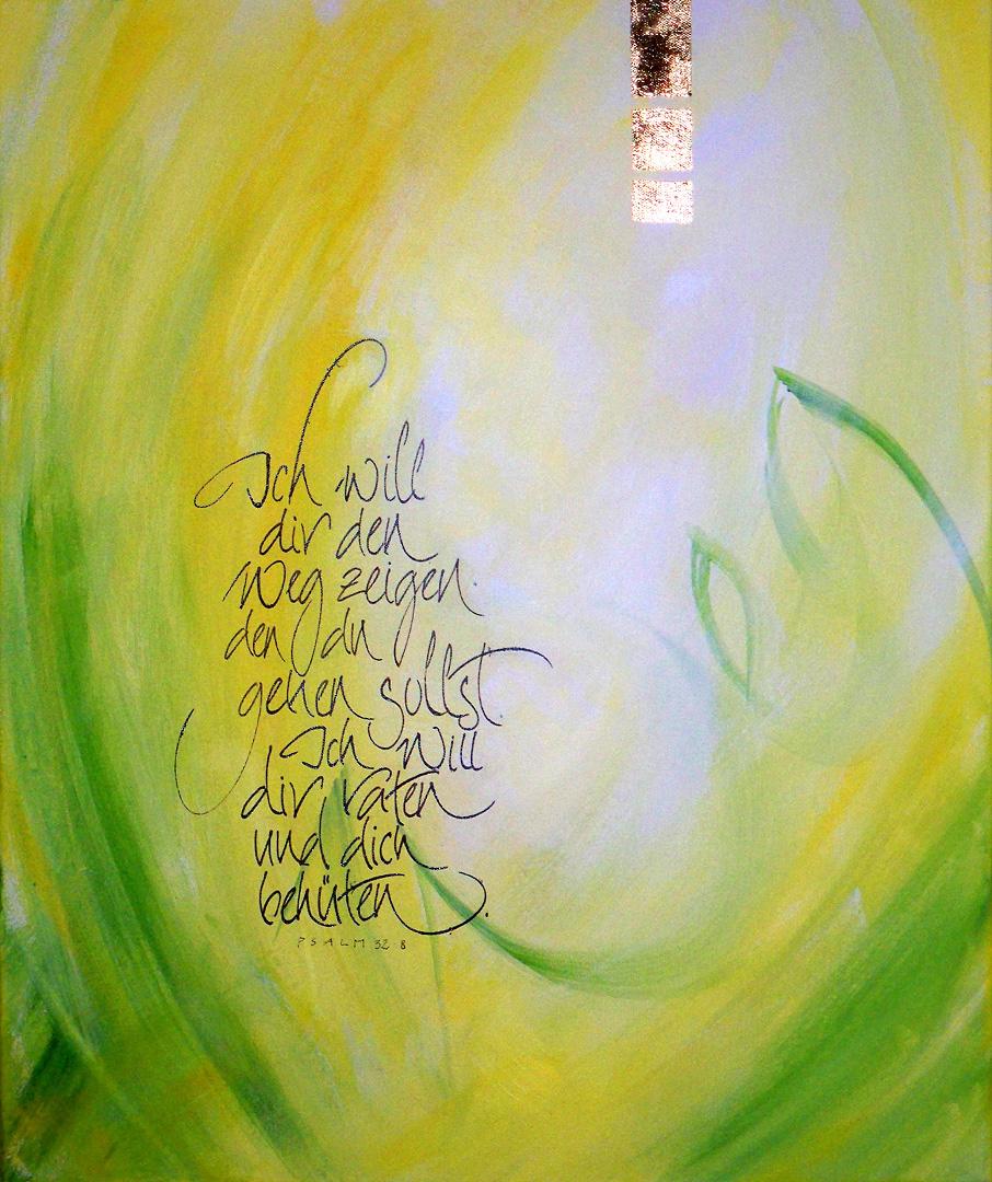 Merle Neumann malt Schriftbilder – Bildmotiv: Weg – Ich will dir den Weg zeigen, den du gehen sollst. Ich will dir raten und dich behüten. Psalm 32,8