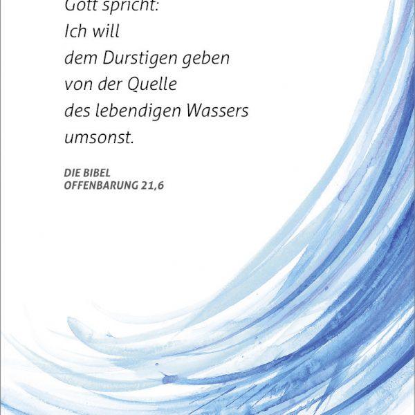 Merle Neumann gestaltet die Jahreslosung 2018 als Plakat – Gott spricht: Ich will dem Durstigen geben von der Quelle des lebendigen Wassers umsonst. Offenbarung 21,6
