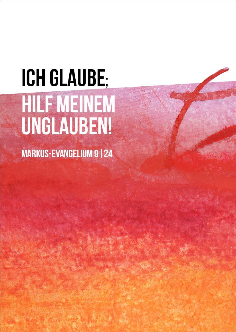 Merle Neumann gestaltet die Jahreslosung 2020 – Ich glaube; hilf meinem Unglauben! Markus-Evangelium 9,24